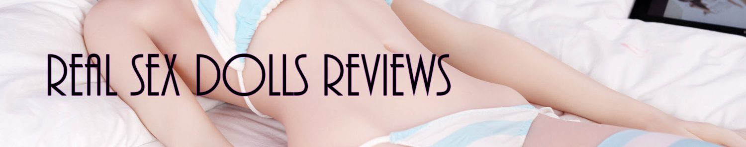 Real Sex Dolls Reviews