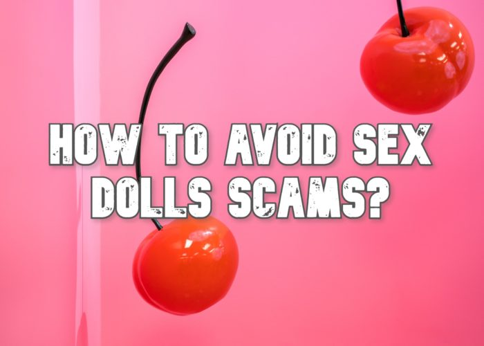 How To Avoid Sex Doll Scams