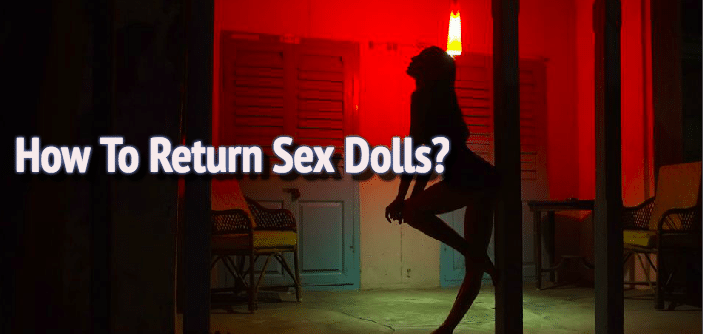 How To Return Sex Dolls?