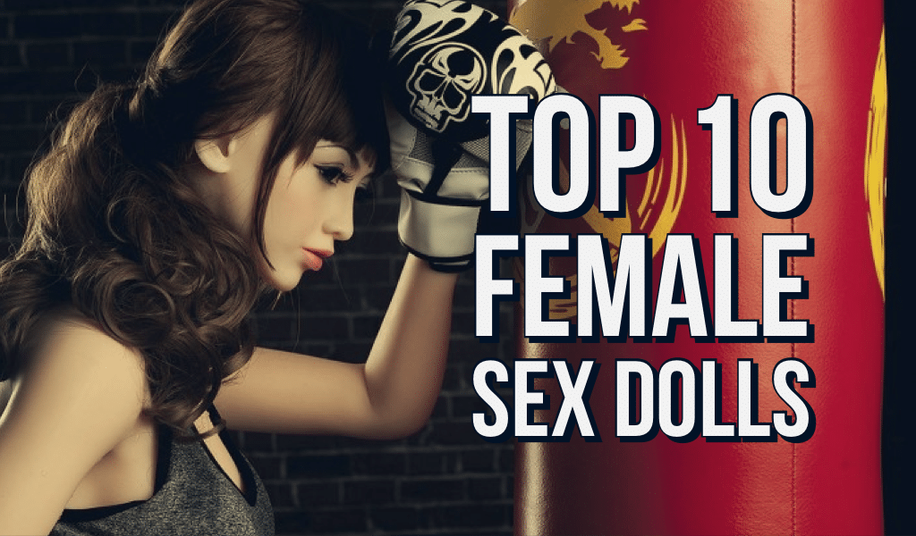 Top 10 Female Sex Dolls
