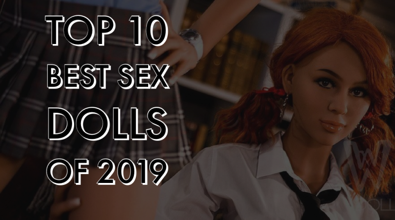 Top 10 Best Sex Dolls of 2019