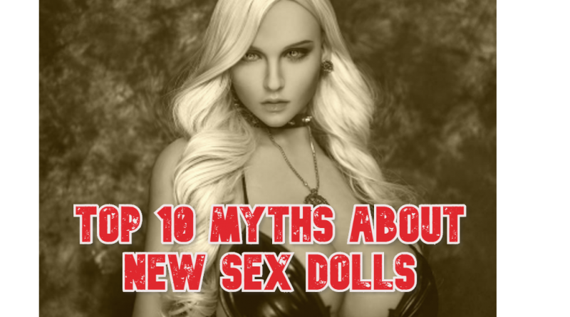 Top 10 Myths about New Sex Dolls