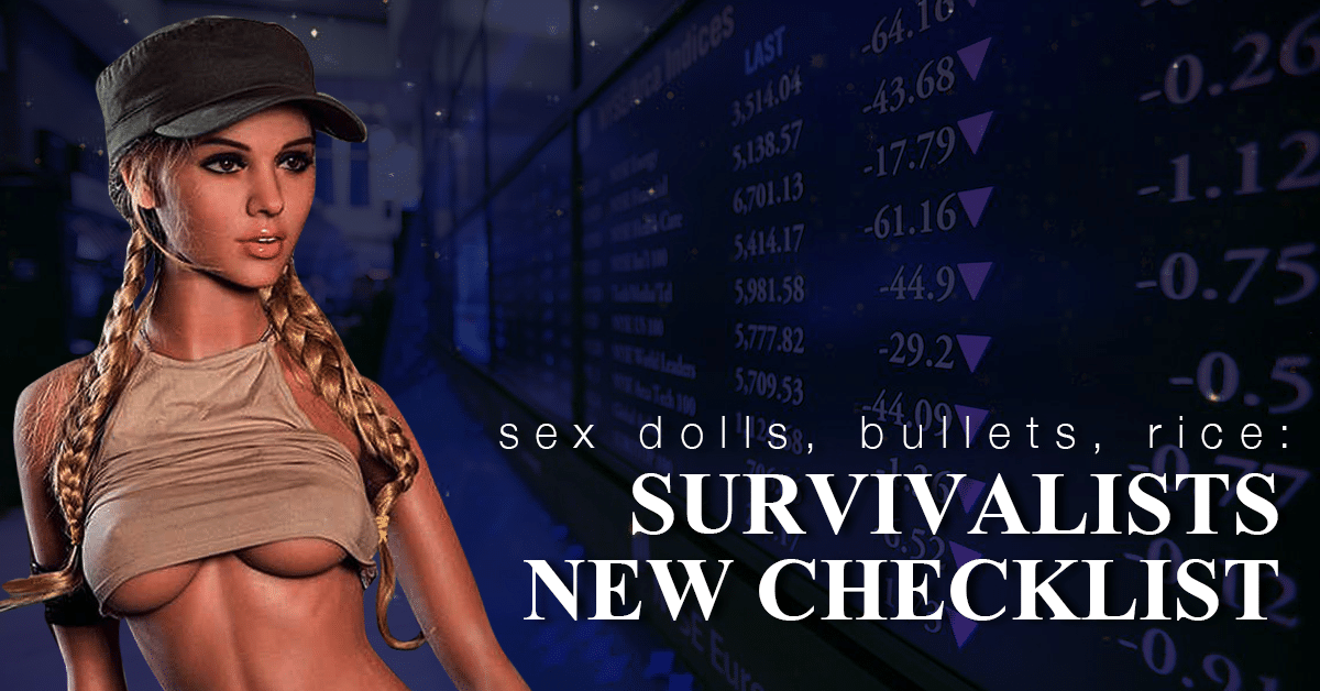 Sex Dolls, Bullets, Rice: Survivalists New Checklist