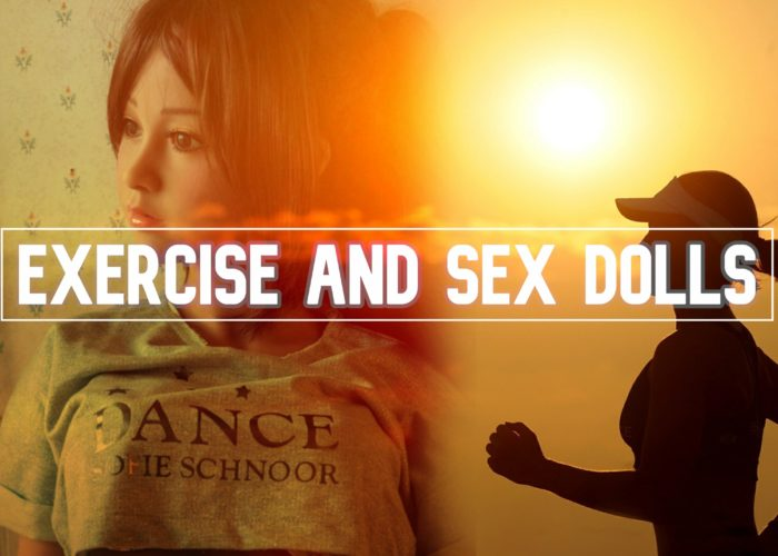 Exercise and Sex Dolls