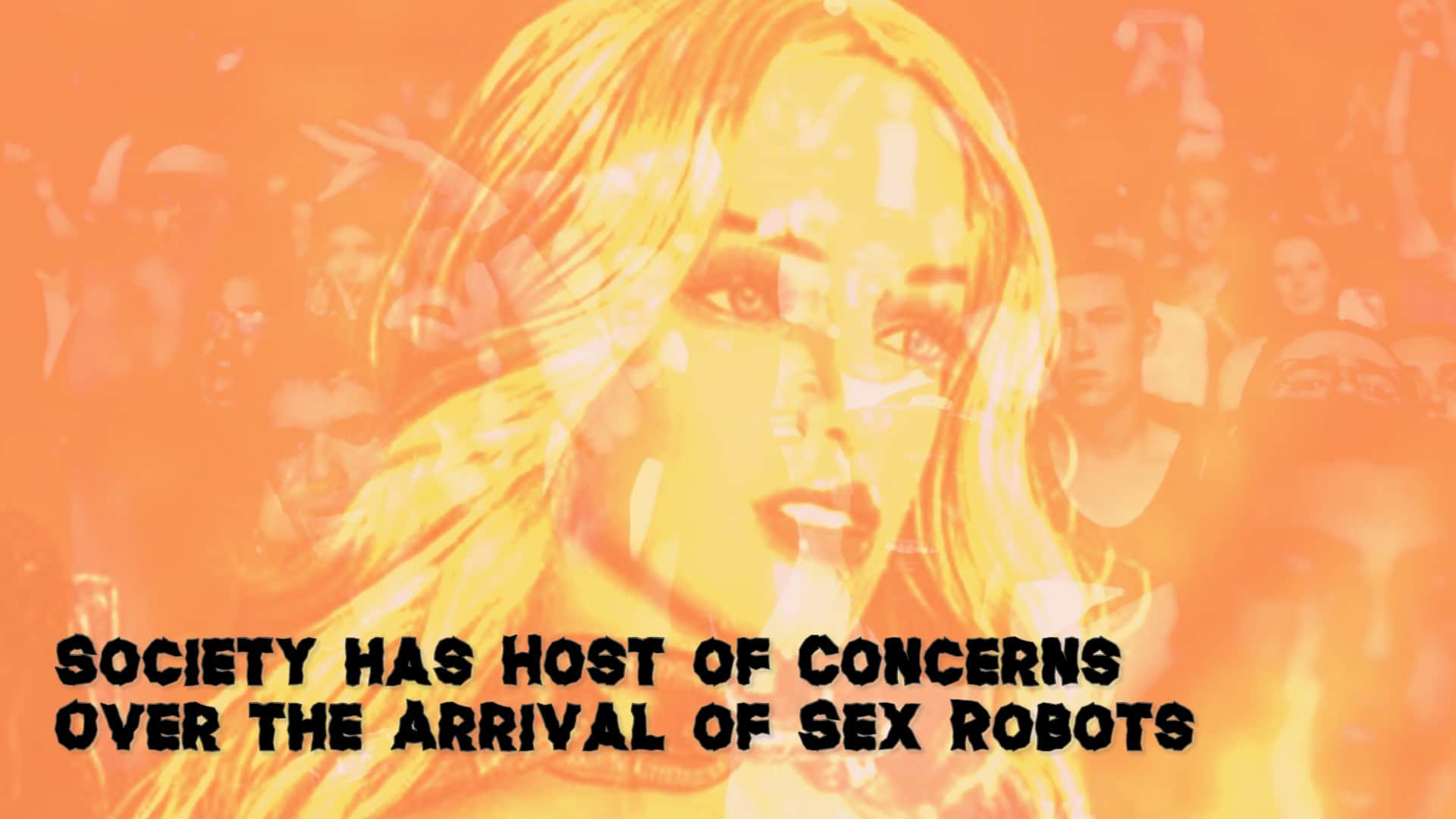 Society Has Host of Concerns Over the Arrival of Sex Robots
