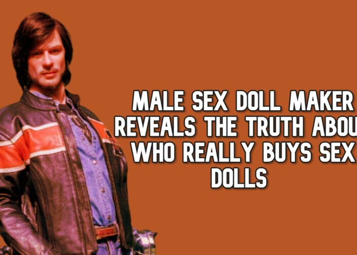Male Sex Doll Maker Reveals the Truth About Who Really Buys Sex Dolls