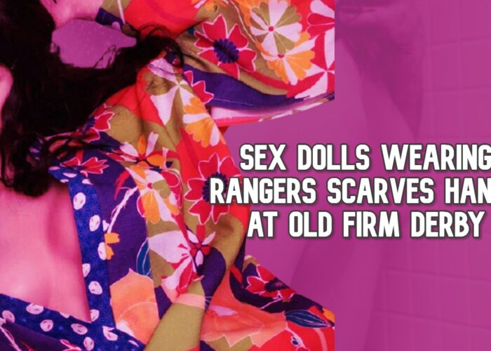 Sex Dolls Wearing Rangers Scarves Hangs at Old Firm Derby