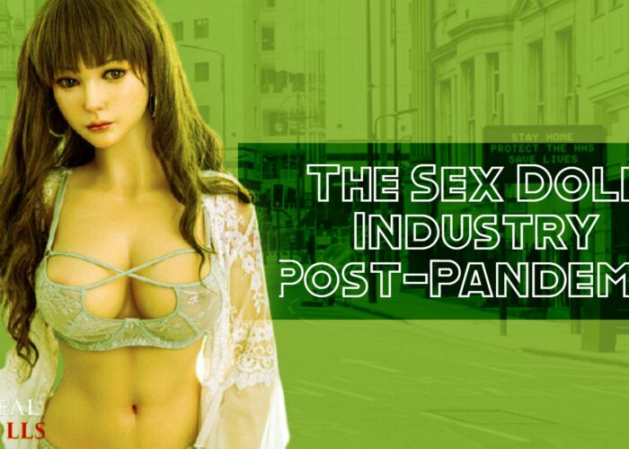 The Sex Doll Industry Post-Pandemic