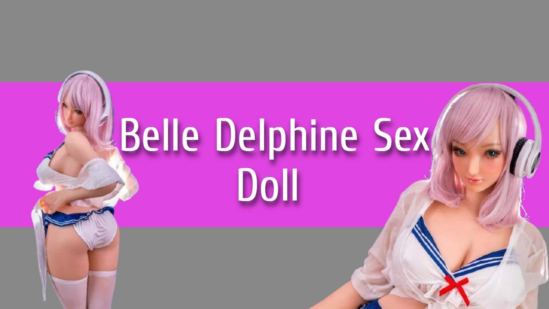 Delphine sex belle Belle Delphine