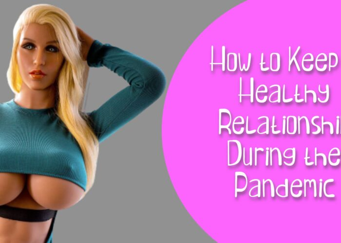 How to Keep a Healthy Relationship During the Pandemic