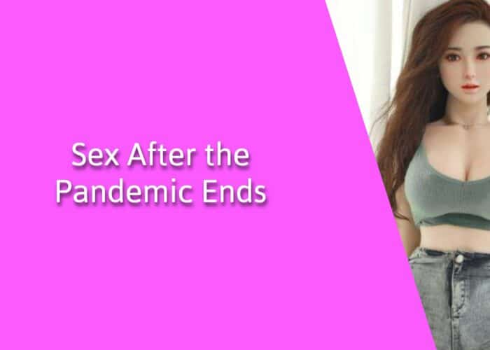 Sex After the Pandemic Ends