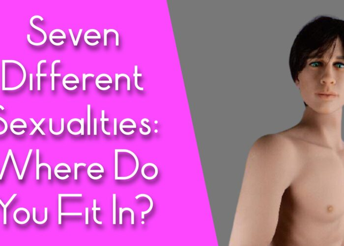 Seven Different Sexualities: Where Do You Fit In?