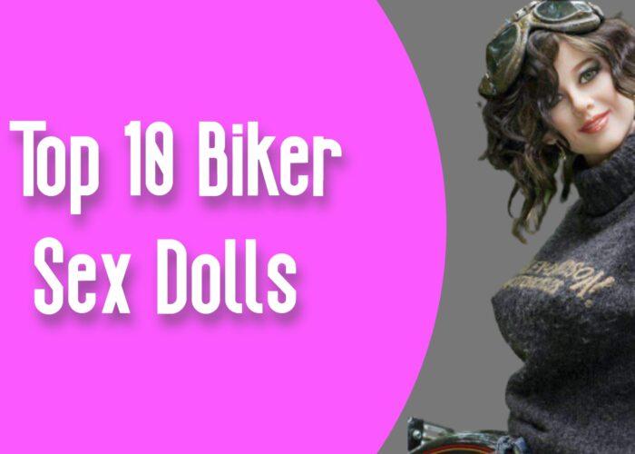 Top 10 Biker Sex Dolls