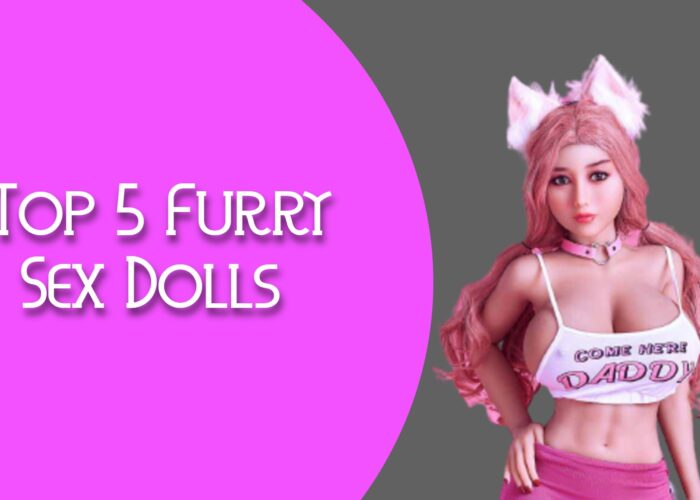 Top 5 Furry Sex Dolls